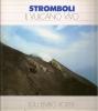 Stromboli : il vulcano attivo