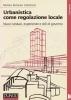Urbanistica come regolazione locale