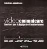 Videocomunicare: territori per il design dell'audiovisione