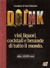 Vini, liquori, cocktail e bevande di tutto il mondo
